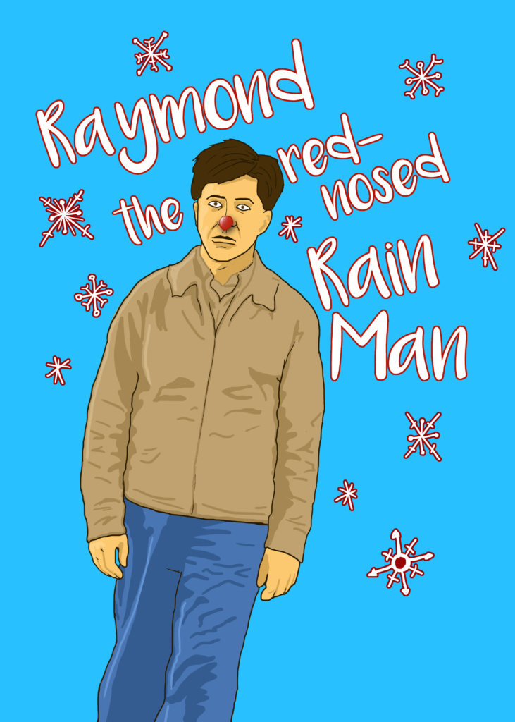 Raymond the Red-Nosed Rain Man
